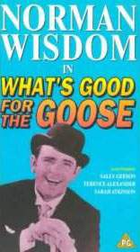 What's Good For The Goose - Norman Wisdom